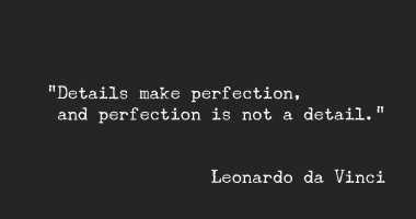 Quote by Leonardo Da Vinci (perfection and detail)