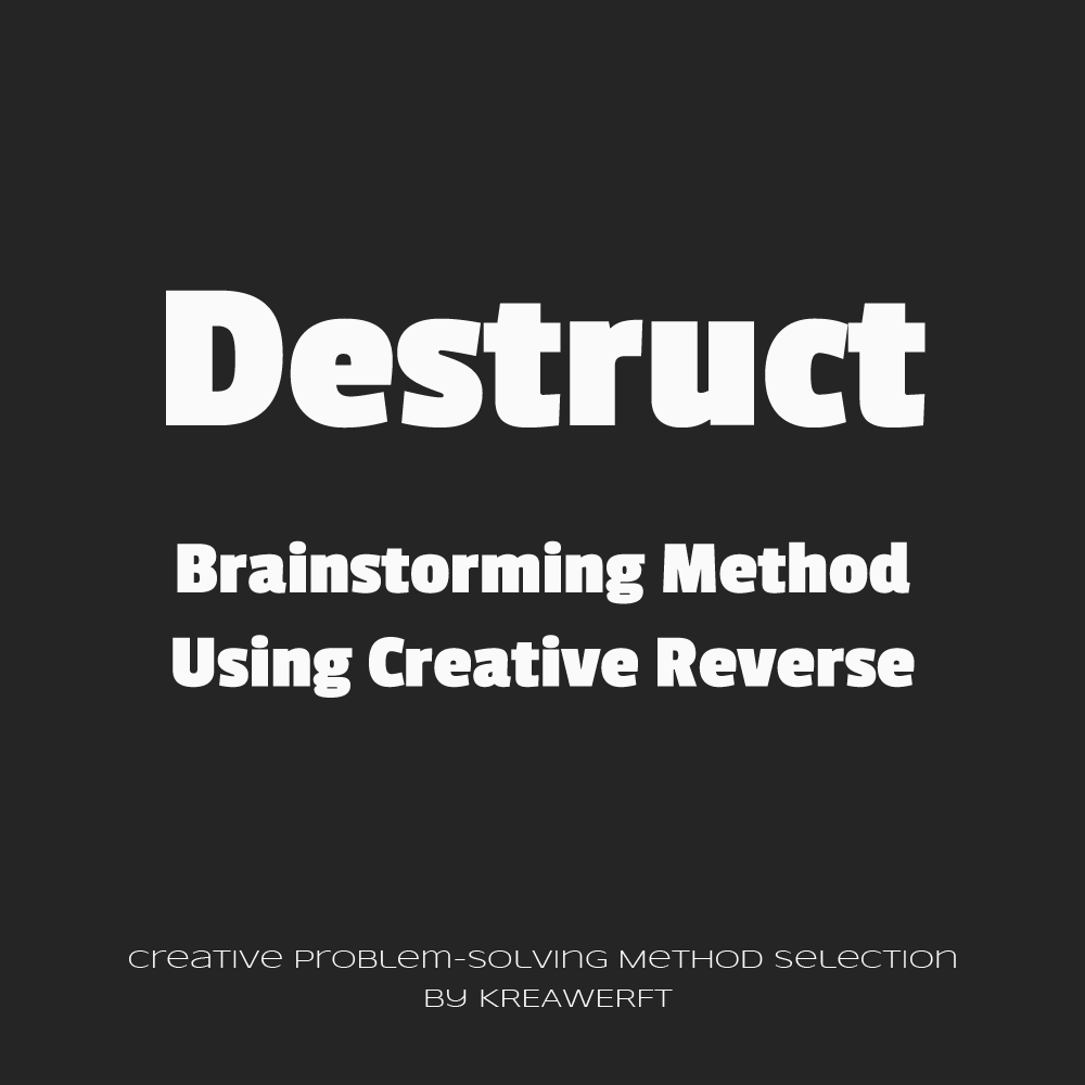 Destructive Brainstorming