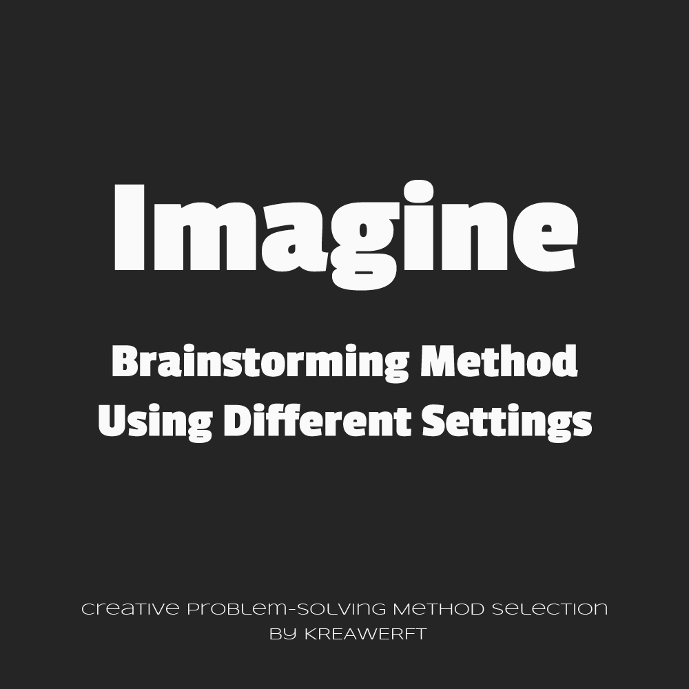 Imaginary Brainstorming