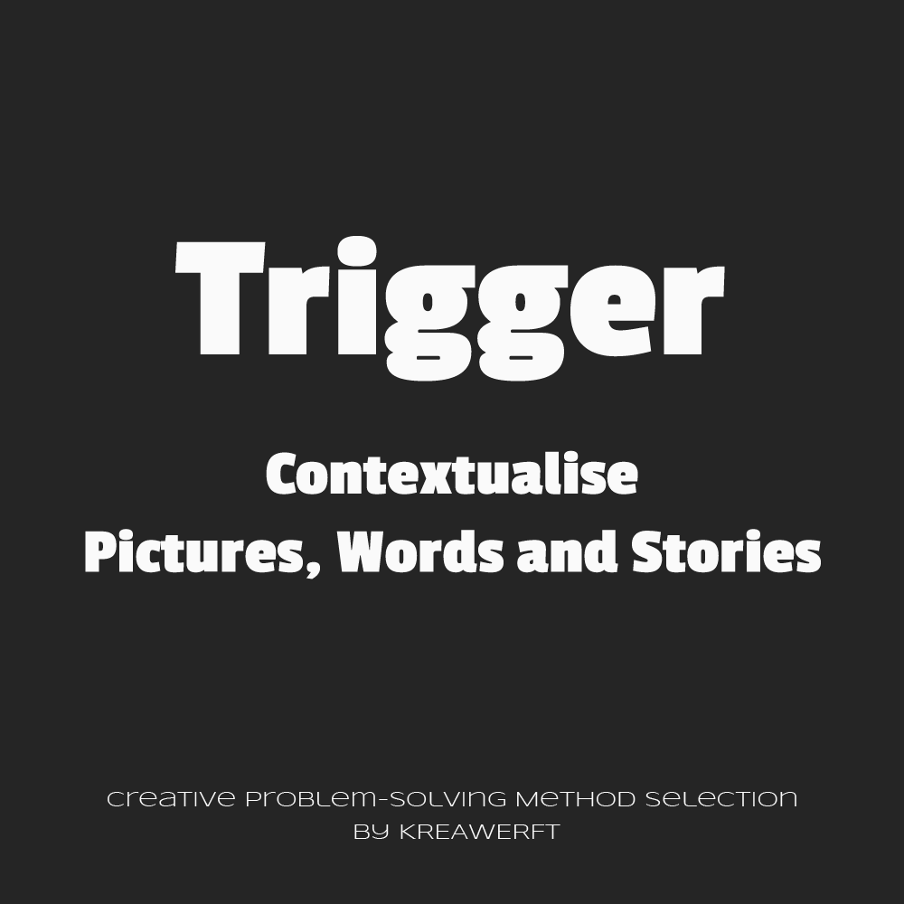 TRIGGER - contextualise pictures, words and stories