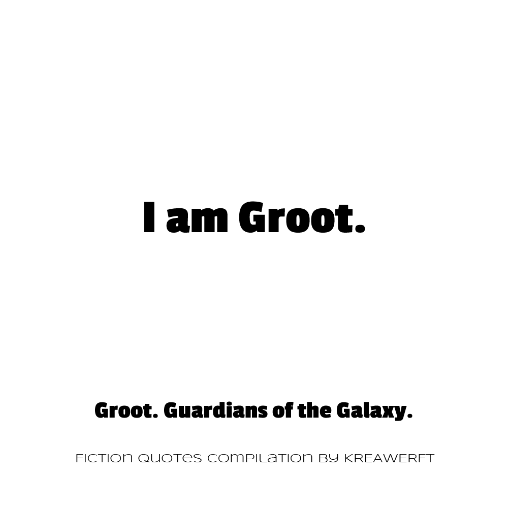 I am Groot. Groot. Guardians of the Galaxy.